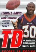 TD: Dreams in Motion - Terrell Davis - Hardcover - 1 ED