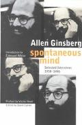 Spontaneous Mind:sel.interviews 1958-96