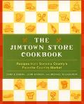 Jimtown Store Cookbook Recipes and More from Sonoma County's Favorite Country Store