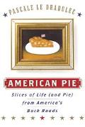 American Pie Slices of Life (And Pie) from America's Back Roads