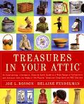 Treasures in Your Attic An Entertaining, Informative, Down-To-Earth Guide to a Wide Range of...