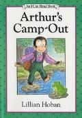 Arthur's Camp-Out: (I Can Read Book Series: Level 2) - Lillian Hoban - Hardcover