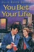You Bet Your Life - Julie Reece Deaver