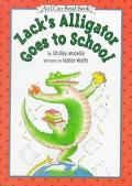 Zack's Alligator Goes to School: (I Can Read Book Series: Level 2) - Shirley Mozelle - Hardc...