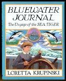 Bluewater Journal: The Voyage of the Sea Tiger - Loretta Krupinski - Hardcover - 1