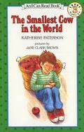 The Smallest Cow in the World: (I Can Read Book Series: Level 3) - Katherine Paterson