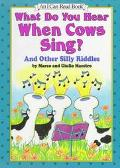 What Do You Hear When Cows Sing?: And Other Silly Riddles (I Can Read Book Series: Level 1)