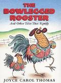 Bowlegged Rooster: And Other Tales That Signify
