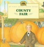 County Fair: Adapted from the Little House Books by Laura Ingalls Wilder (My First Little Ho...