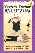 Bootsie Barker Ballerina: (I Can Read Book Series: Level 3) - Barbara Bottner - Hardcover