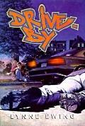 Drive-By - Lynne Ewing - Hardcover