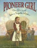 Pioneer Girl: The Story of Laura Ingalls Wilder - William T. Anderson - Hardcover - 1 ED