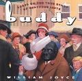 Buddy - William Joyce - Hardcover - 1 ED