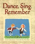 Dance, Sing, Remember A Celebration of Jewish Holidays