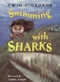 Swimming with Sharks - Twig C. George - Hardcover