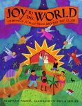 Joy to the World Christmas Stories from Around the Globe