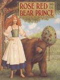 Rose Red and the Bear Prince - Dan Andreasen - Hardcover - 1 ED