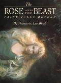 Rose and the Beast Fairy Tales Retold