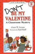 Don't Be My Valentine A Classroom Mystery