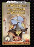 The Witch who was Afraid of Witches (I Can Read Chapter Book Series)