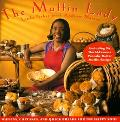 Muffin Lady: Muffins, Cupcakes, and Quickbreads for the Happy Soul - Linda Fisher - Hardcover