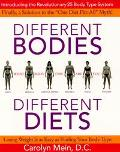 Different Bodies, Different Diets: Introducing the Revolutionary 25 Body Type System - Carolyn L. Mein - Hardcover - 1ST