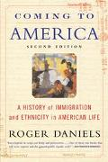 Coming to America A History of Immigration and Ethnicity in American Life