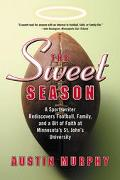 Sweet Season A Sportswriter Rediscovers Football, Family, and a Bit of Faith at Minnesota's ...