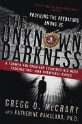 Unknown Darkness Profiling the Predators Among Us