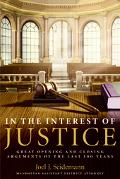 In The Interest Of Justice Great Opening And Closing Arguments Of The Last 100 Years