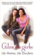 Gilmore Girls Like Mother, Like Daughter