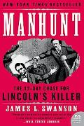 Manhunt The Twelve-day Chase for Lincoln's Killer