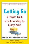 Letting Go A Parents' Guide to Understanding the College Years