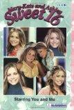 Mary-Kate & Ashley Sweet 16 #5: Starring You and Me: (Starring You and Me) (Mary-Kate and As...