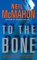 To the Bone A Novel