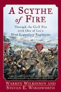 Scythe of Fire Through the Civil War With One of Lee's Most Legendary Regiments