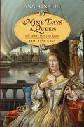 Nine Days A Queen The Short Life And Reign Of Lady Jane Grey
