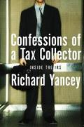 Confessions of a Tax Collector One Man's Tour of Duty Inside the IRS