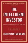 The Intelligent Investor: The Definitive Book on Value Investing. A Book of Practical Counse...