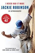 I Never Had It Made An Autobiography of Jackie Robinson