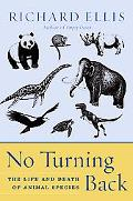 No Turning Back The Life and Death of Animal Species