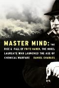 Master Mind The Rise And Fall Of Fritz Haber, The Nobel Laureate Who Launched The Age Of Che...