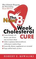 New 8-Week Cholesterol Cure The Ultimate Program for Preventing Heart Disease