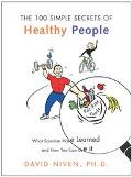 100 Simple Secrets of Healthy People What Scientists Have Learned and How You Can Use It