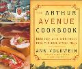 Arthur Avenue Cookbook Recipes and Memories from the Real Little Italy