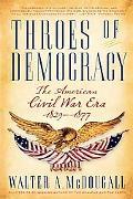 Throes of Democracy: The American Civil War Era, 1829-1877