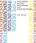 Type Design Radical Innovations and Experimentation