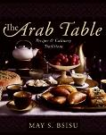 Arab Table Recipes And Culinary Traditions