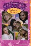 Mary-Kate & Ashley Sweet 16 #18: Suddenly Sisters: (Suddenly Sisters) (Mary-Kate and Ashley ...