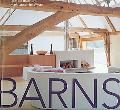 Barns Living in Converted and Reinvented Spaces